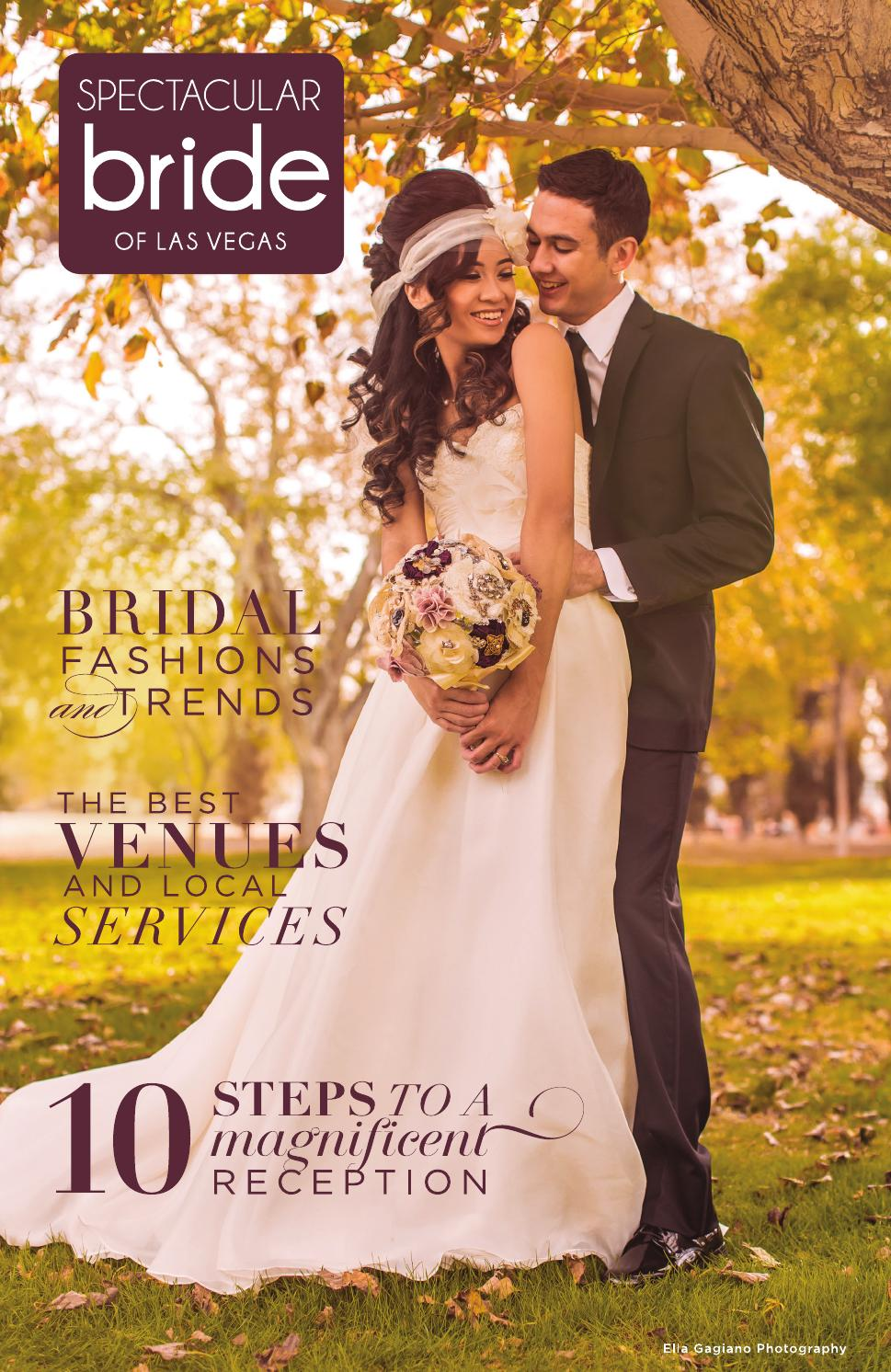 Spectacular Bride The Las Vegas Wedding Resource Vol 25 No 2 By Spectacular Weddings Of Las Vegas Issuu