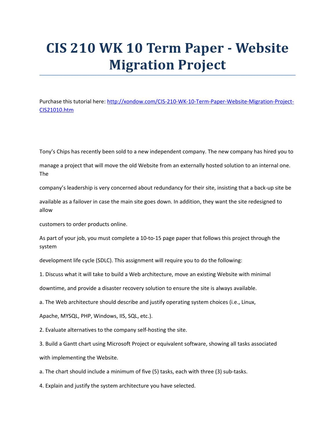 cis 210 systems analysis and development website Cis 210 week 10 term paper website migration project tony's chips has recently been sold to a new independent company the new company has hired you to manage a project that will move the old website from an externally hosted solution to an internal one.