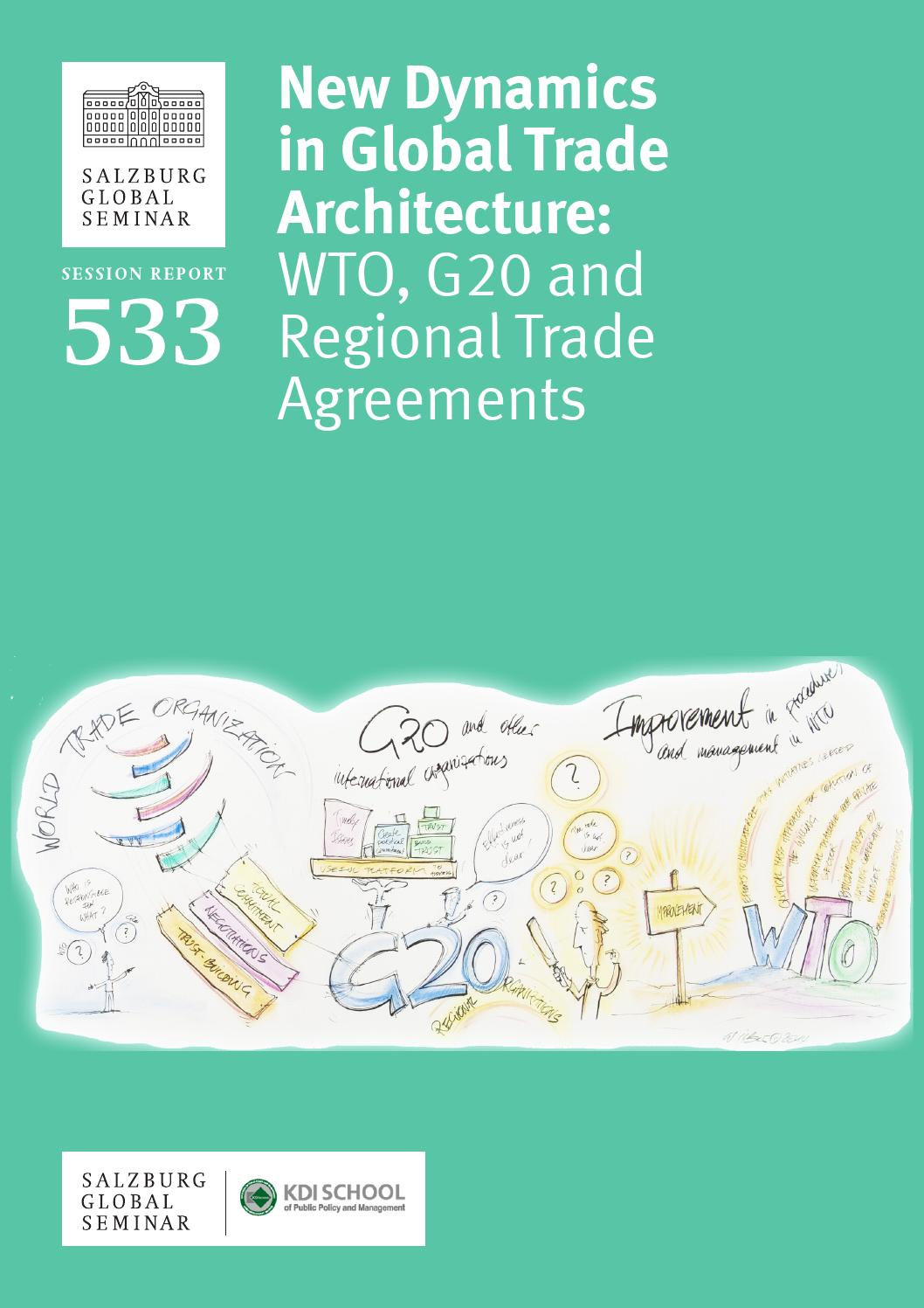 New Dynamics In Global Trade Architecture Wto G20 And Regional
