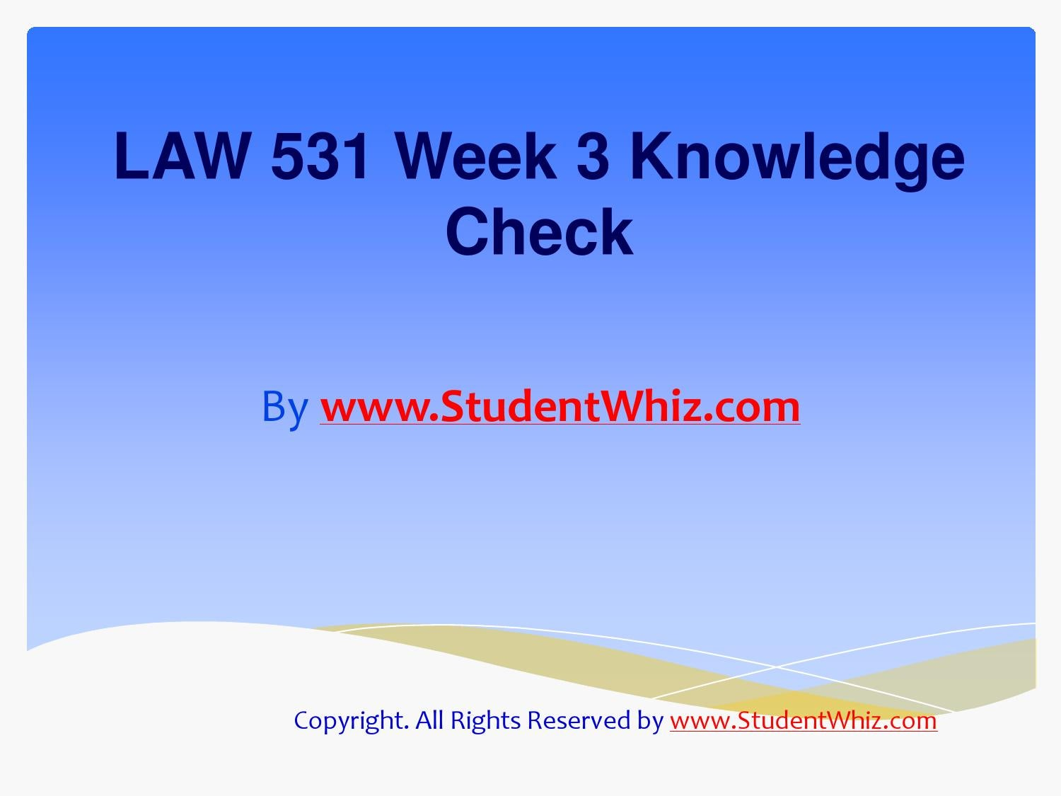 bus law 531 week 1 Law 421 law 531 ldr 300 ldr 301 ldr 531  nr 305 week 7 td 1 assessing the musculoskeletal system  the get-homeworkscom multi-segment team is consisted .