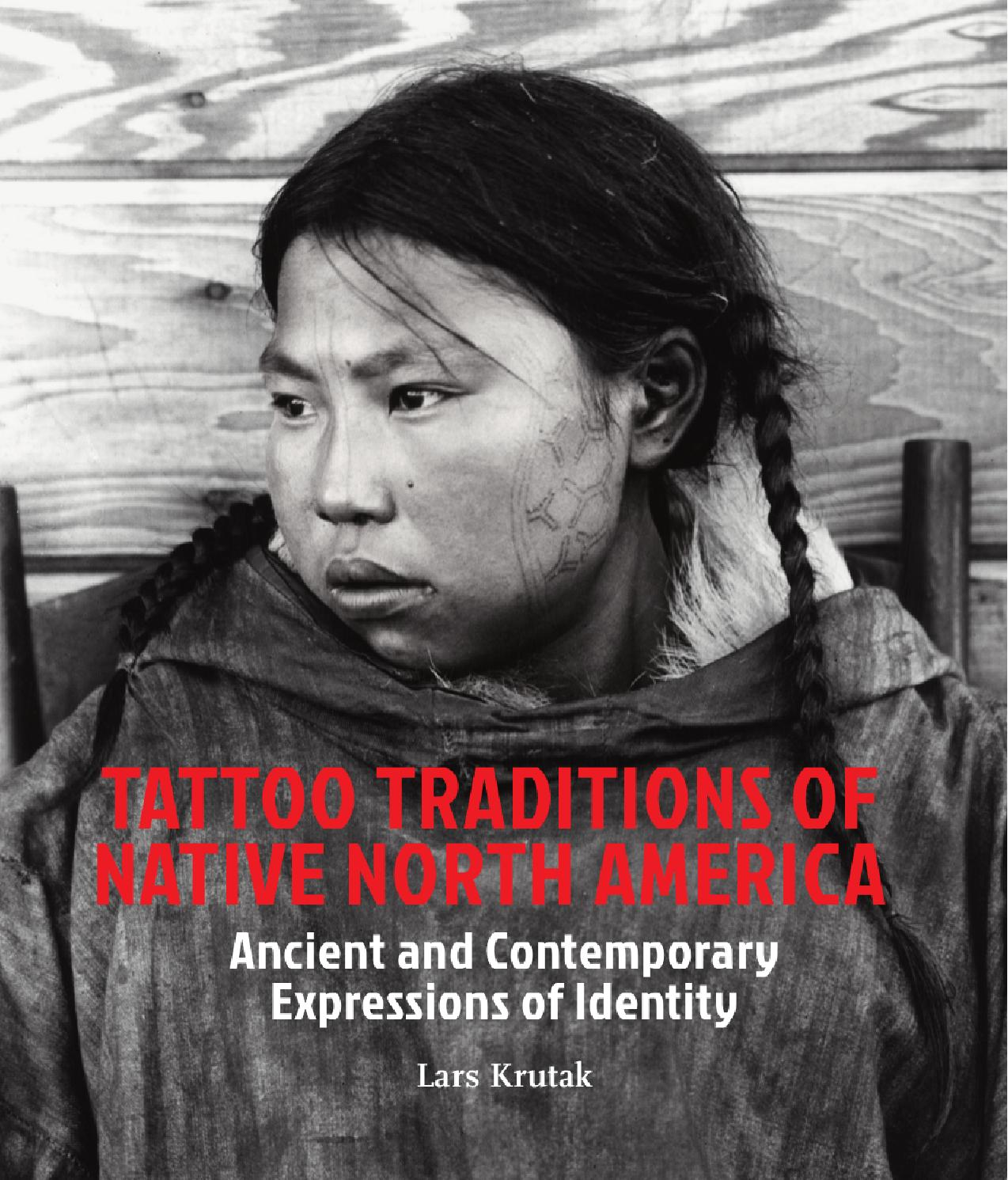Tattoo traditions of native north america by lm publishers issuu buycottarizona