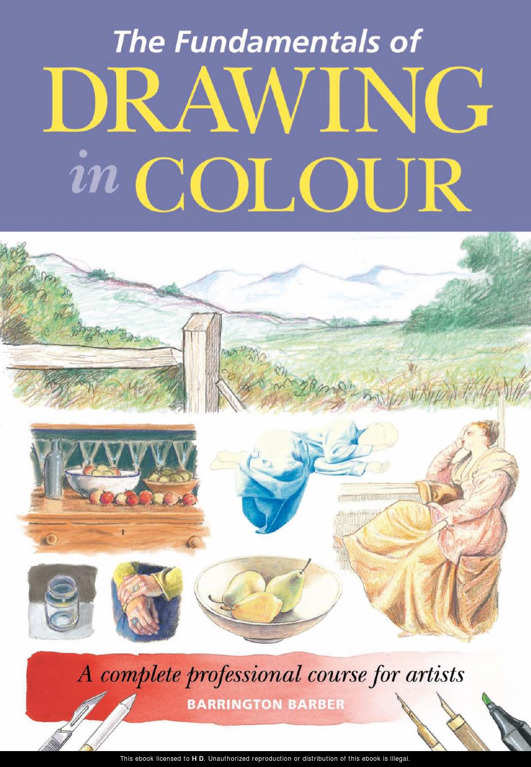 Fundamentals of drawing in colour a complete professional