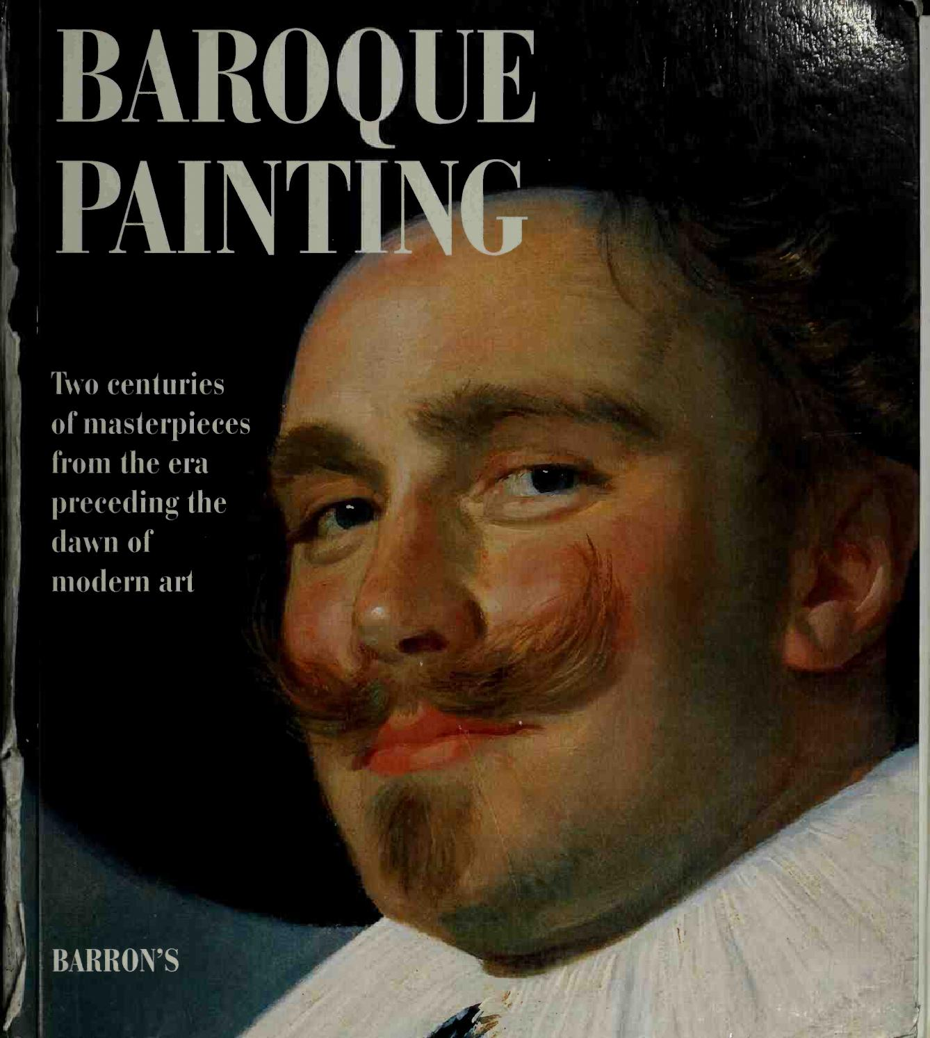 Baroque Painting Two Centuries Of Masterpieces From The Era