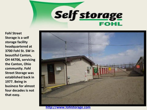 Fohl Street Storage Is A Self Facility Headquartered At 3700 St Sw In Beautiful Canton Oh 44706 Servicing The Ohio Community