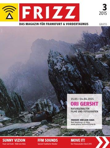 ebcaf5746a7327 FRIZZ Das Magazin Frankfurt März 2015 by frizz frankfurt - issuu
