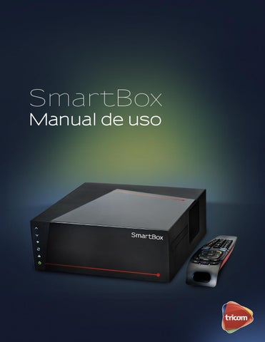 Manual de Uso SmartBox by tricom - issuu