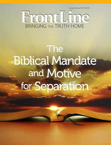 The Biblical Mandate And Motive For Separation Janfeb 2015 By