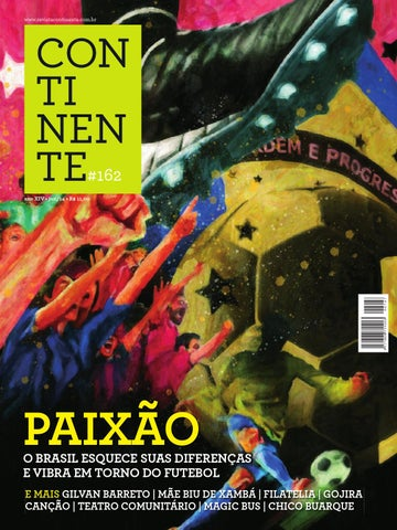 91848bdd38798 Continente #162 - Paixão by Revista Continente - issuu