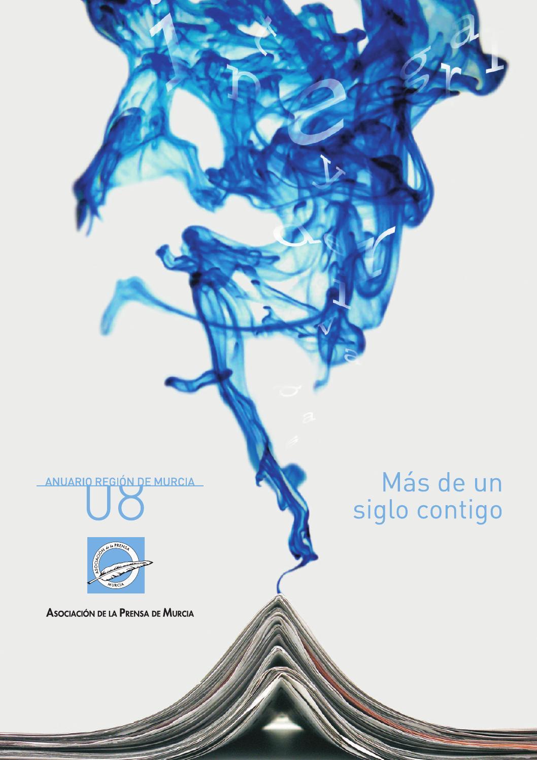 Anuario de la Región de Murcia 2008 by Colegio Periodistas Región ...