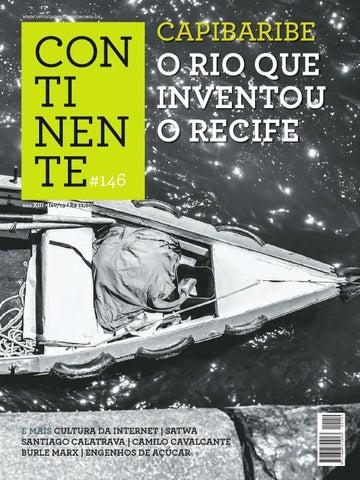 0c4b5e9a7009c Continente  146 - Capibaribe by Revista Continente - issuu