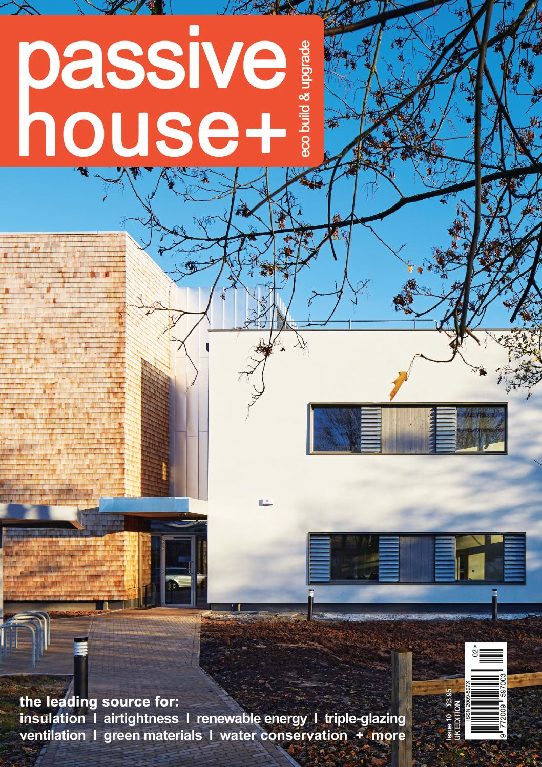 Passive house plus issue 10 (UK edition) by Passive House Plus - issuu