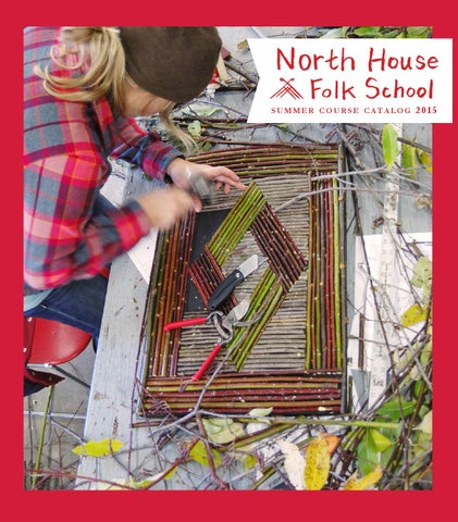 f60761166 North House Folk School S S 2015 Course Catalog by North House Folk ...