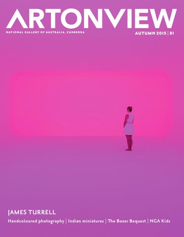 2015 Q1   Artonview 81 Autumn 2015 by National Gallery of Australia