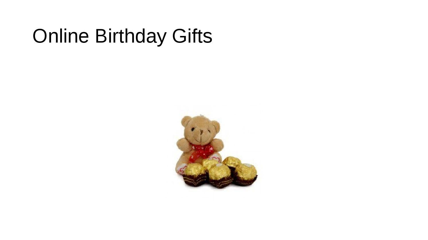 Send Birthday Gifts To India Buy Birthday Gifts Online
