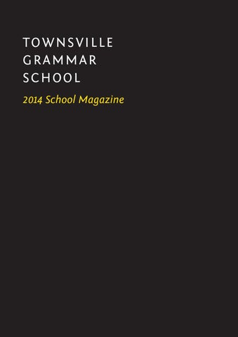 2014 School Magazine Townsville Grammar School by Townsville Grammar ... f0fc8f6cc