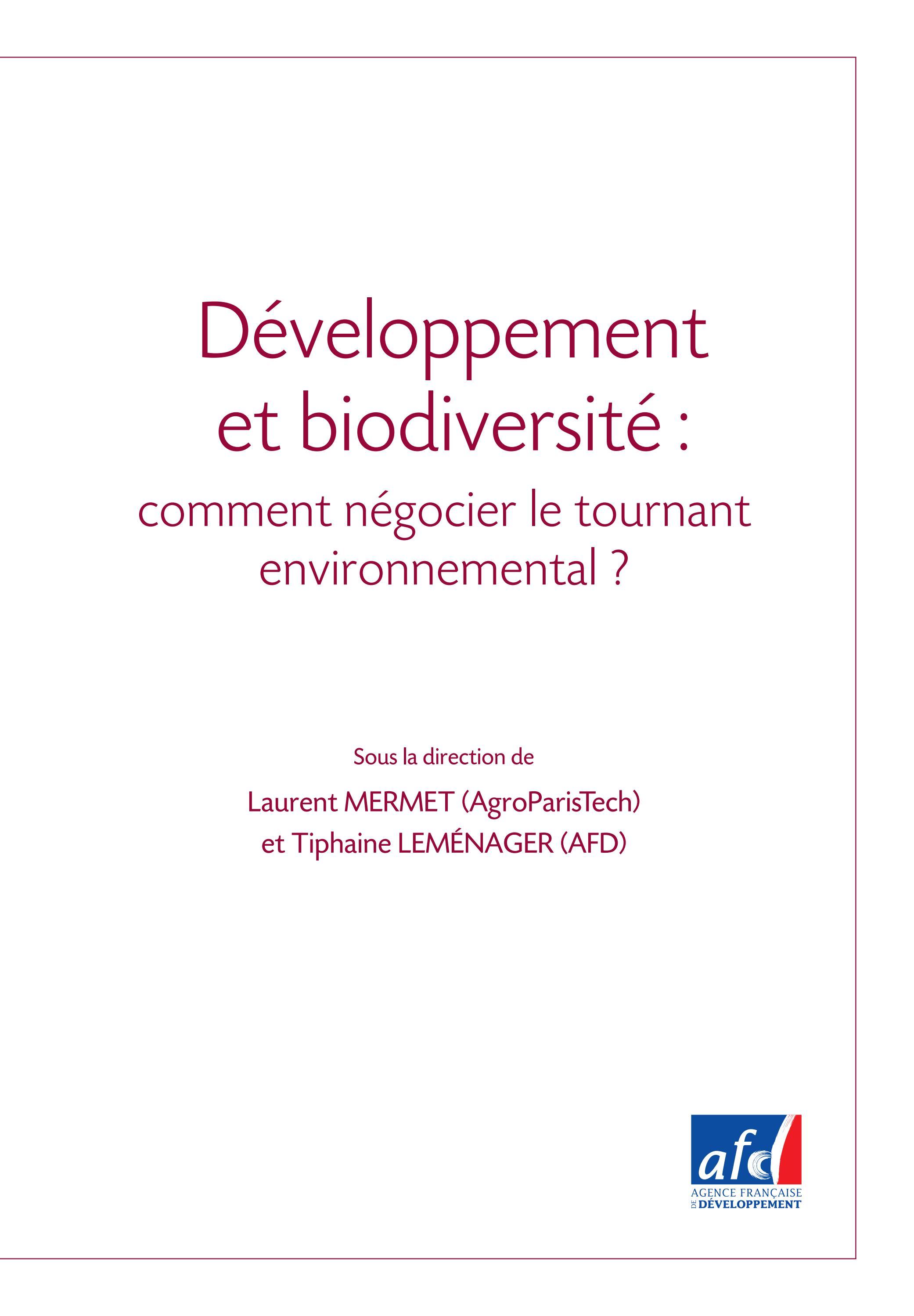 Développement et biodiversité  comment négocier le tournant environnemental    by Agence Française de Développement - issuu 3046f34aaa3