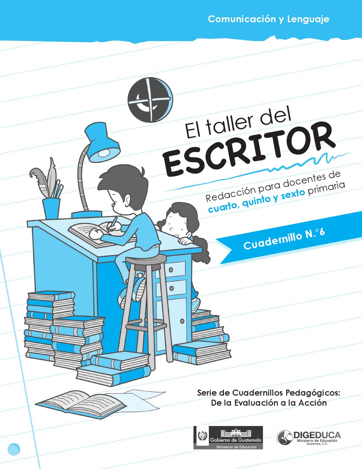 El taller del escritor. Redacción para docentes de cuarto, quinto y ...