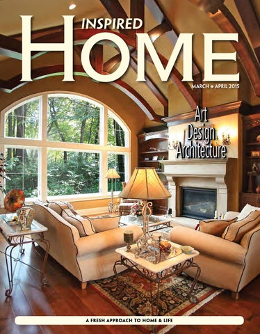 Inspired Home Magazine March April 2015 By