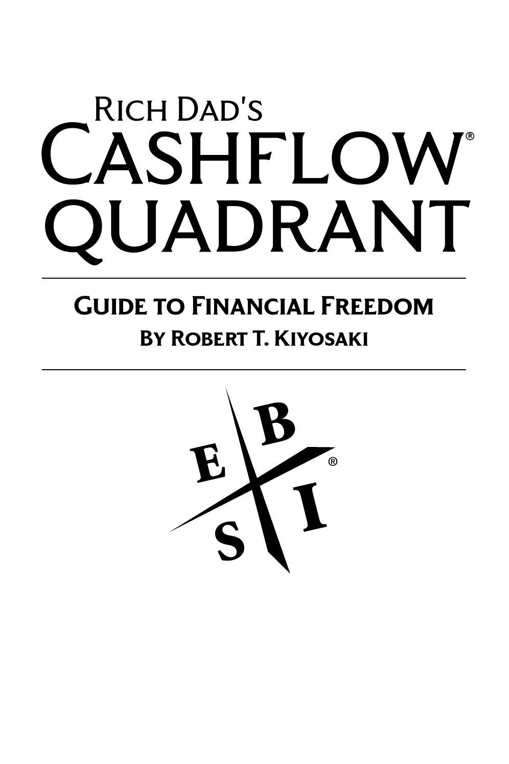 Rich Dads CASHFLOW Quadrant: Rich Dads Guide to Financial Freedom