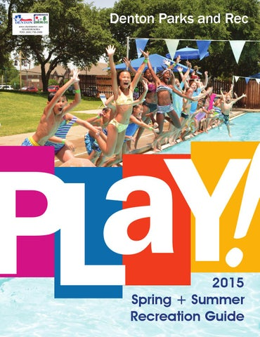 61cfcff7 2015 Spring and Summer PLAY! Guide by Denton Parks and Recreation ...