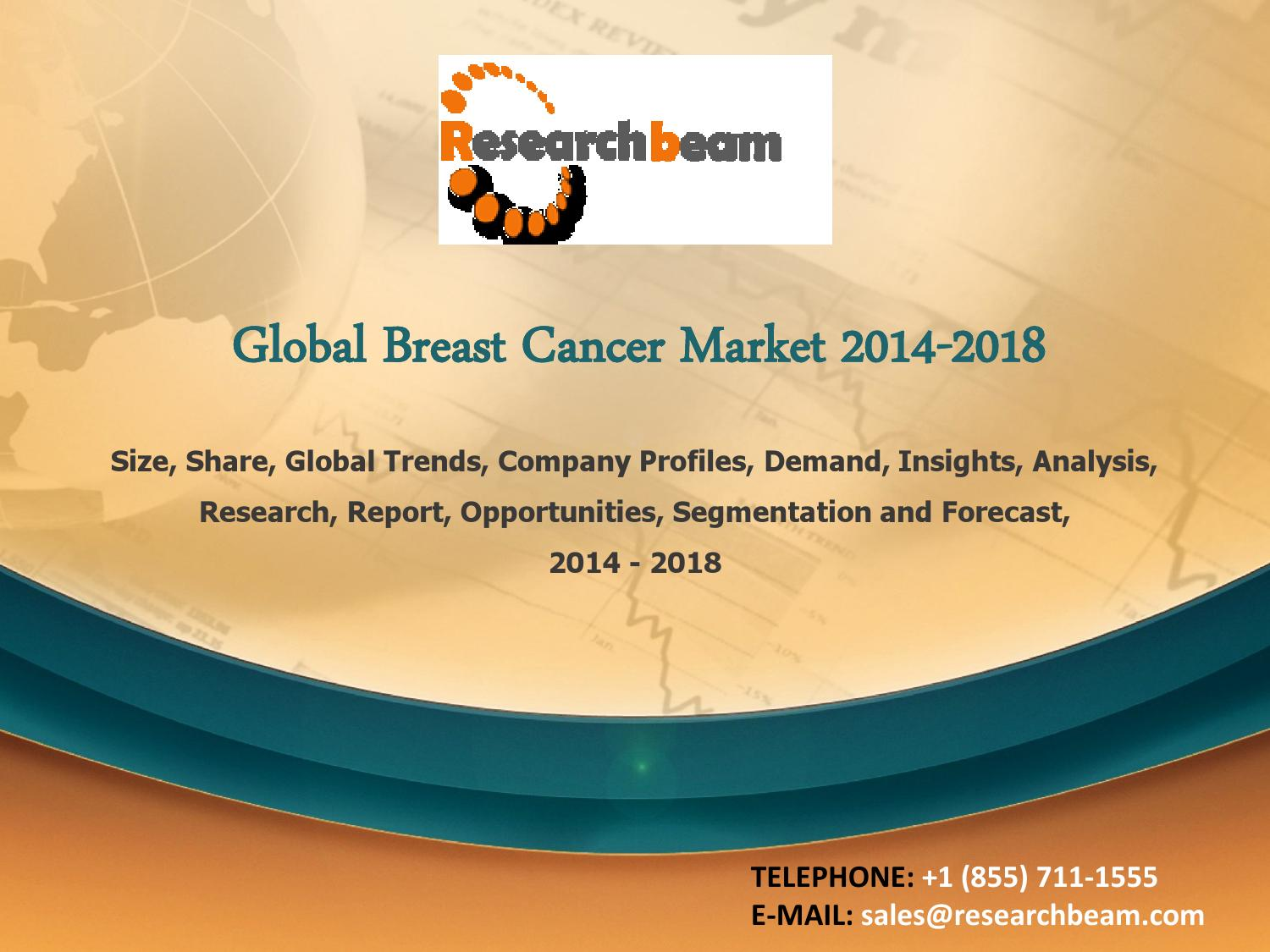 Global breast cancer market size, share, trends, forecast 2014-2018 by  Alexus - issuu