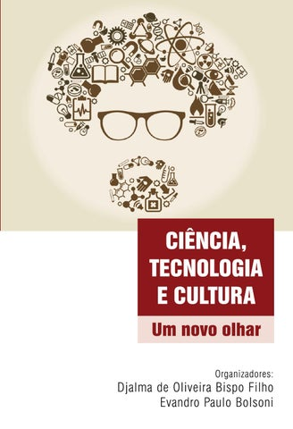 Ciência, Tecnologia e Cultura  Um Novo Olhar by evandro bolsoni - issuu e0d37f68dd