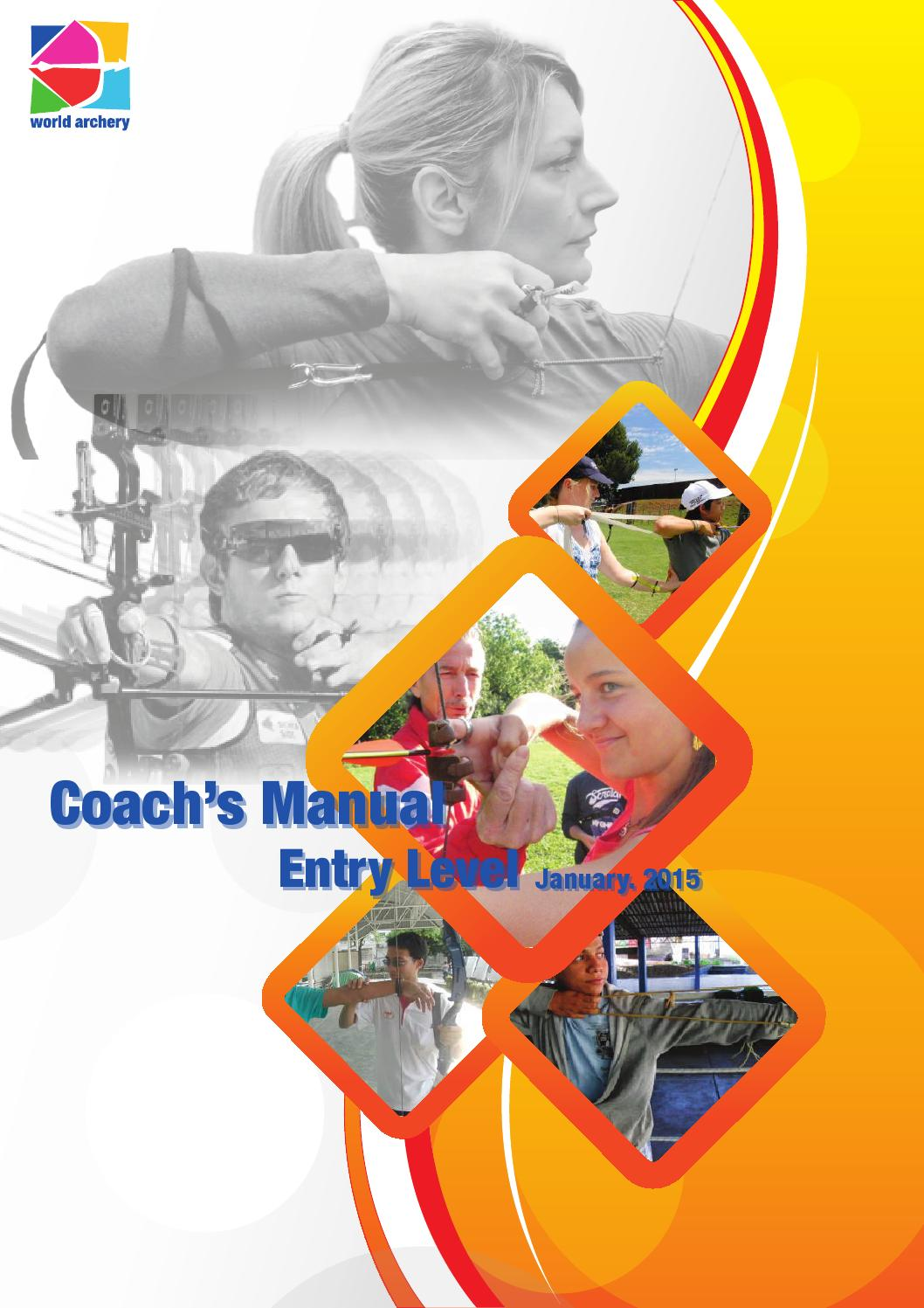 World Archery Coach's Manual: Entry Level by World Archery