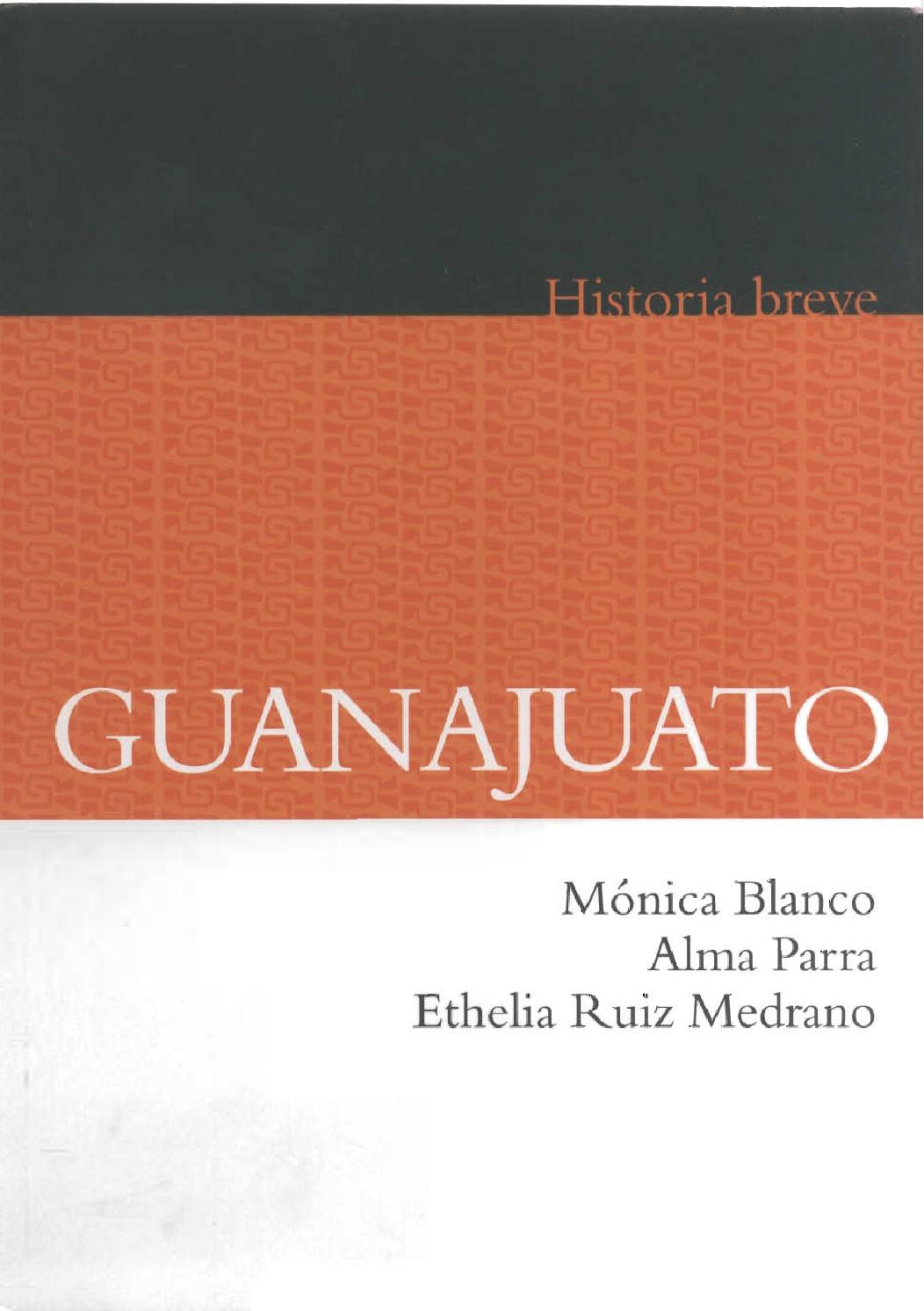 Historia breve de Guanajuato by Guadalupe London - issuu