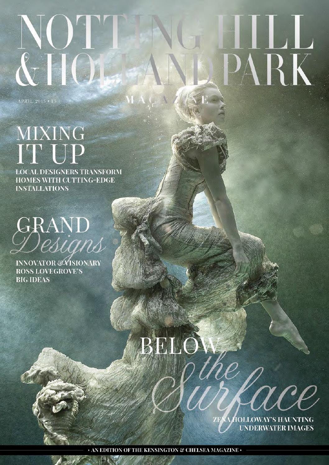 The Notting Hill & Holland Park Magazine April 2015 by Runwild Media ...