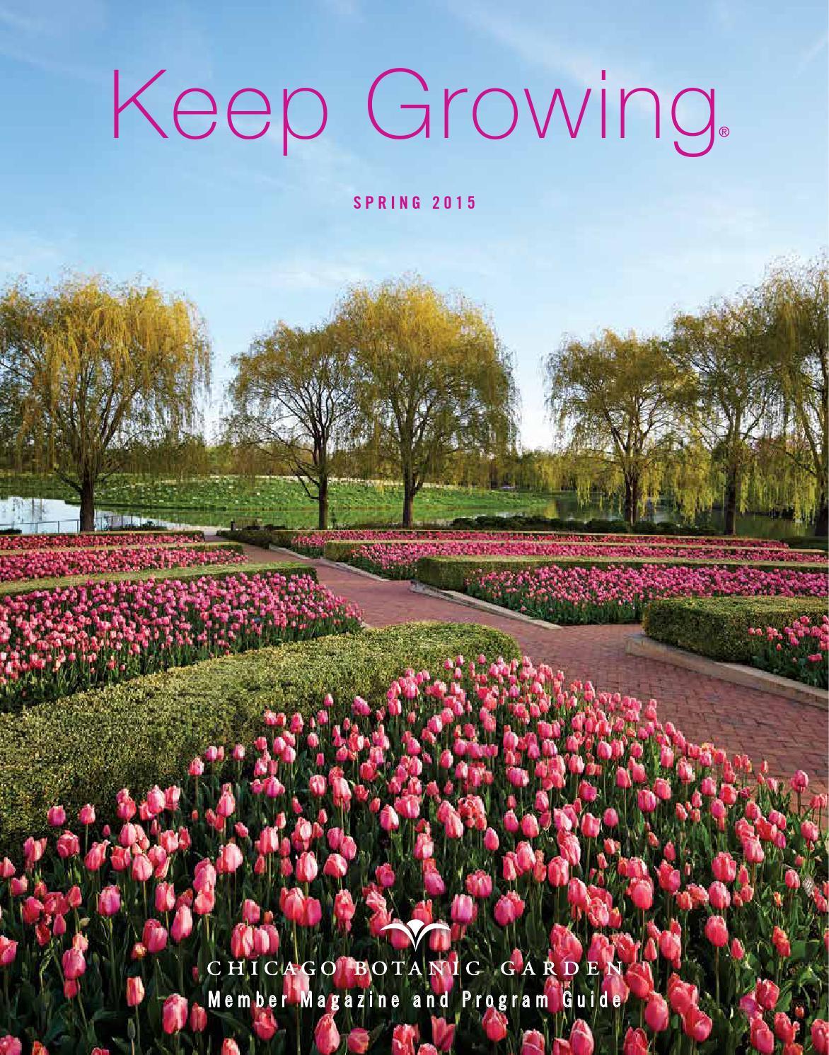Keep growing spring 2015 by chicago botanic garden issuu for Chicago botanic garden membership