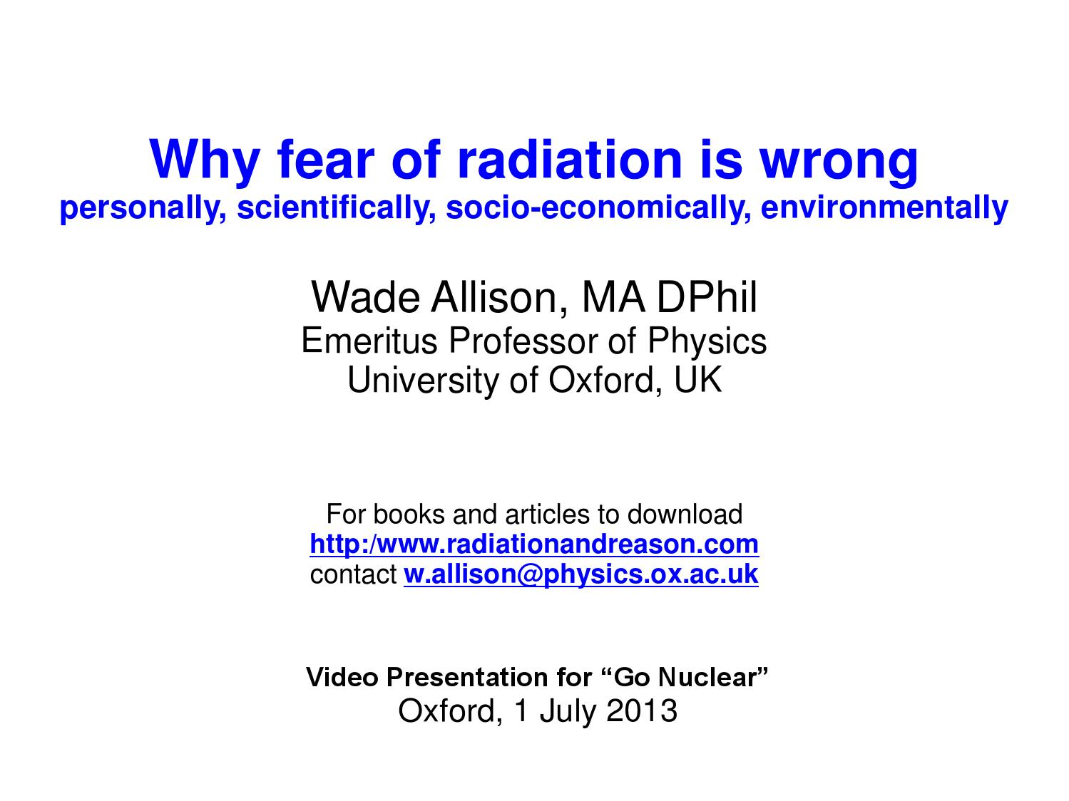 Why Fear Of Radiation Is Wrong Personally Scientifically