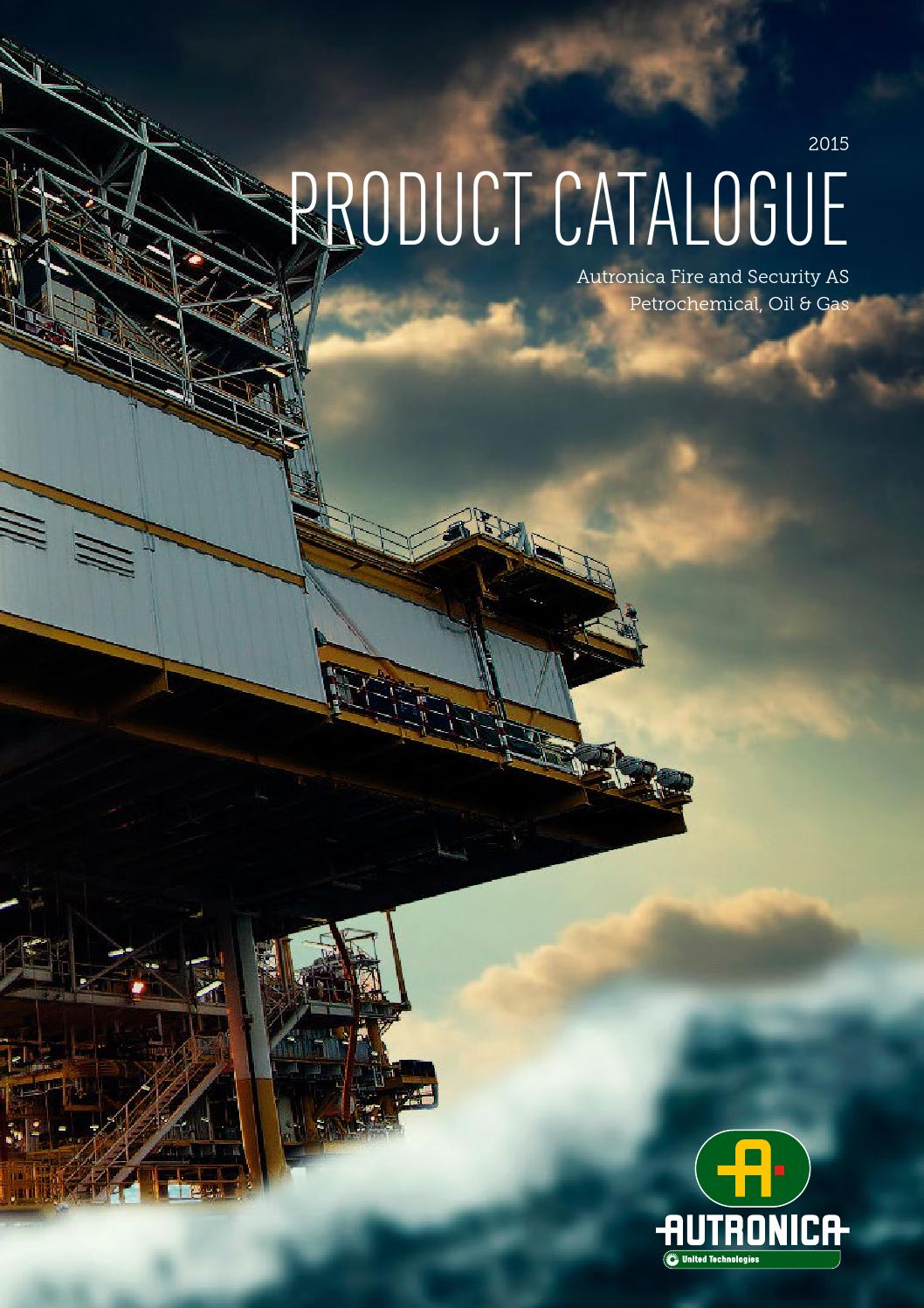 Petrochemical, oil & gas product catalogue 2015 by Autronica Fire &  Security - issuu