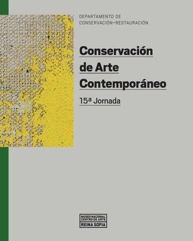 Conservación de Arte Contemporáneo. 15ª Jornada by Museo Reina Sofía ...