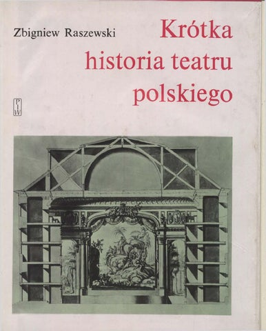 Zbigniew Raszewski Krótka Historia Teatru Polskiego By Instytut