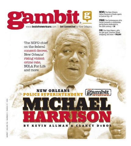 Gambit New Orleans March 17, 2015 by Gambit New Orleans - issuu