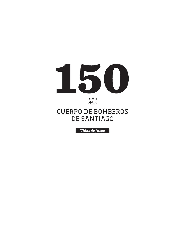 150 A Os Cuerpo De Bomberos De Santiago By Patrimonio Cultural  # Muebles El Toqui Rancagua