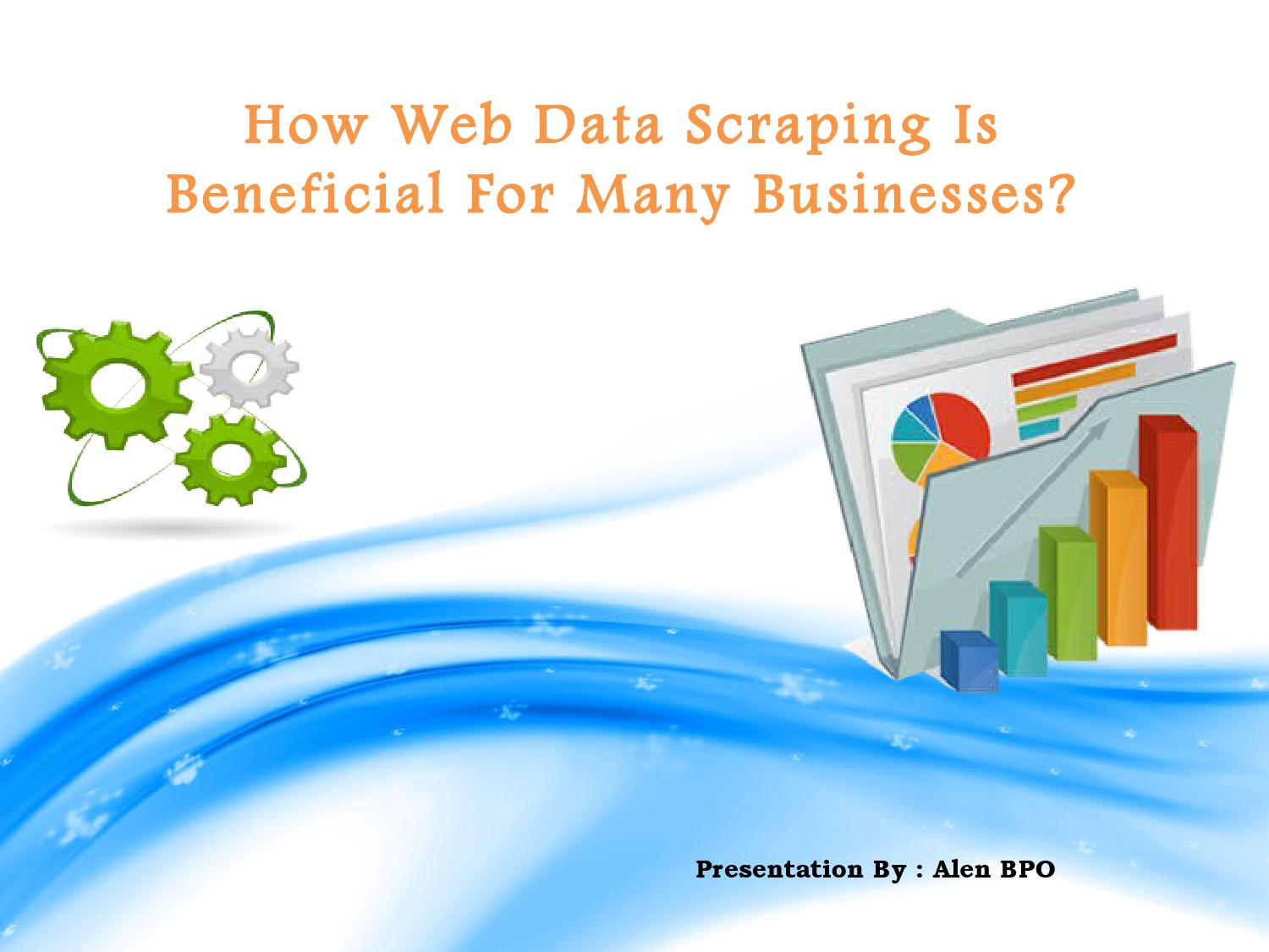 How Web Data Scraping Is Beneficial For Many Businesses? by