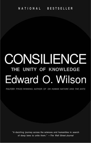 2724b13e61 E o wilson consilience the unity of knowledge by vm2k14 - issuu