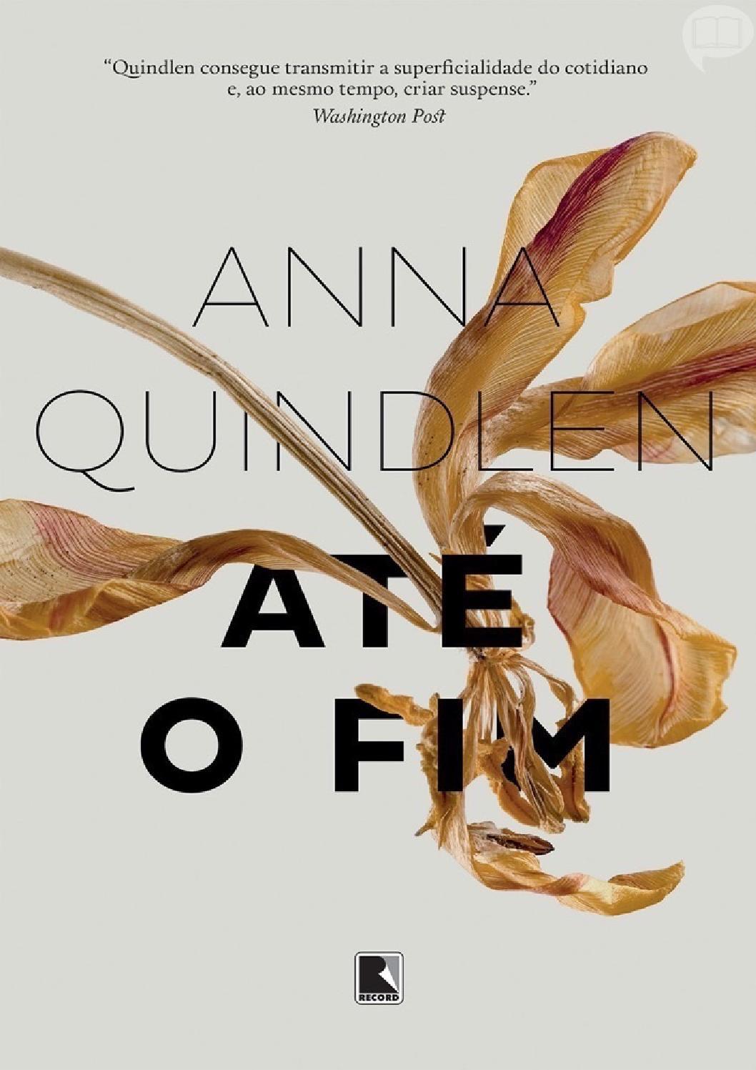 Até o Fim - Anna Quindlen by Mariana Nolasco - issuu 8406272edef