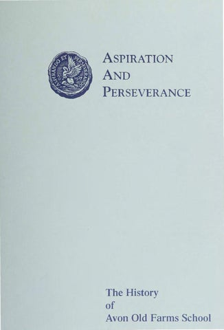 Aspiration and Perseverance — The History of Avon Old Farms School ...