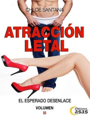 c95f63450ec4 Atraccion letal iii chloe santana by Alejandra Medina - issuu