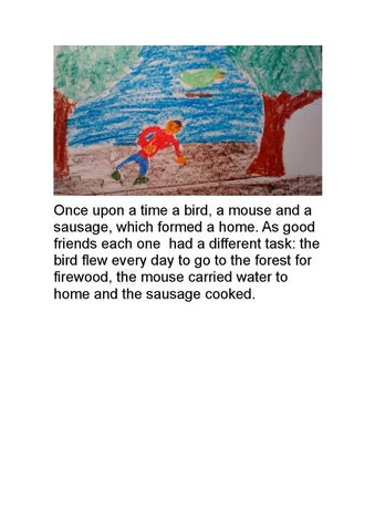 834d7c2b680 Once upon a time a bird, a mouse and a sausage, which formed a home. As  good friends each one had a different task: the bird flew every day to go  to ...