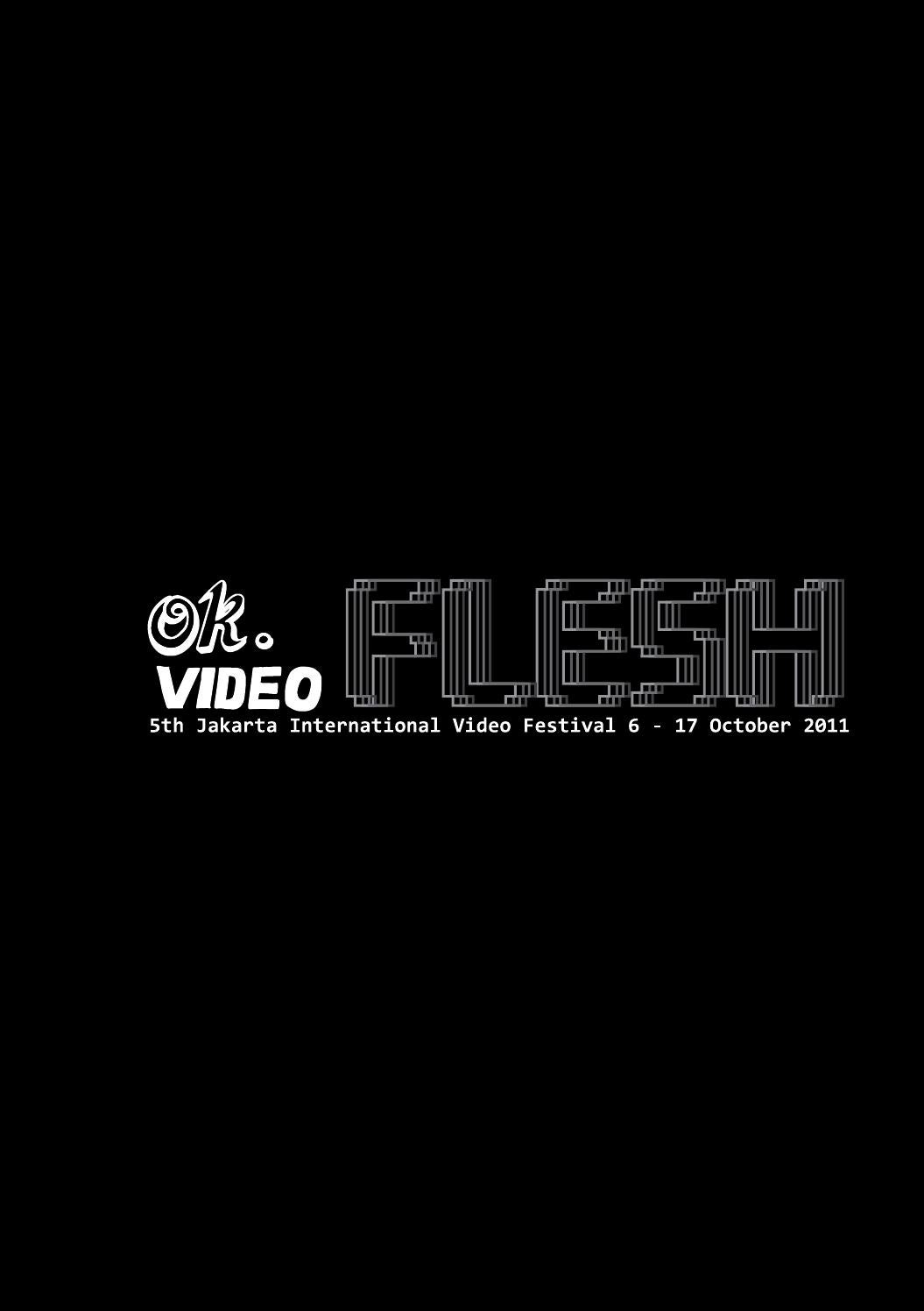 OK. Video FLESH - 5th Jakarta International Video Festival by OK ...