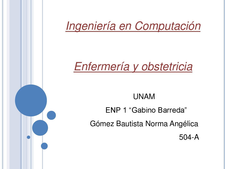 Ingeniería en Computación y Enfermería y obstetricia by Norma - issuu