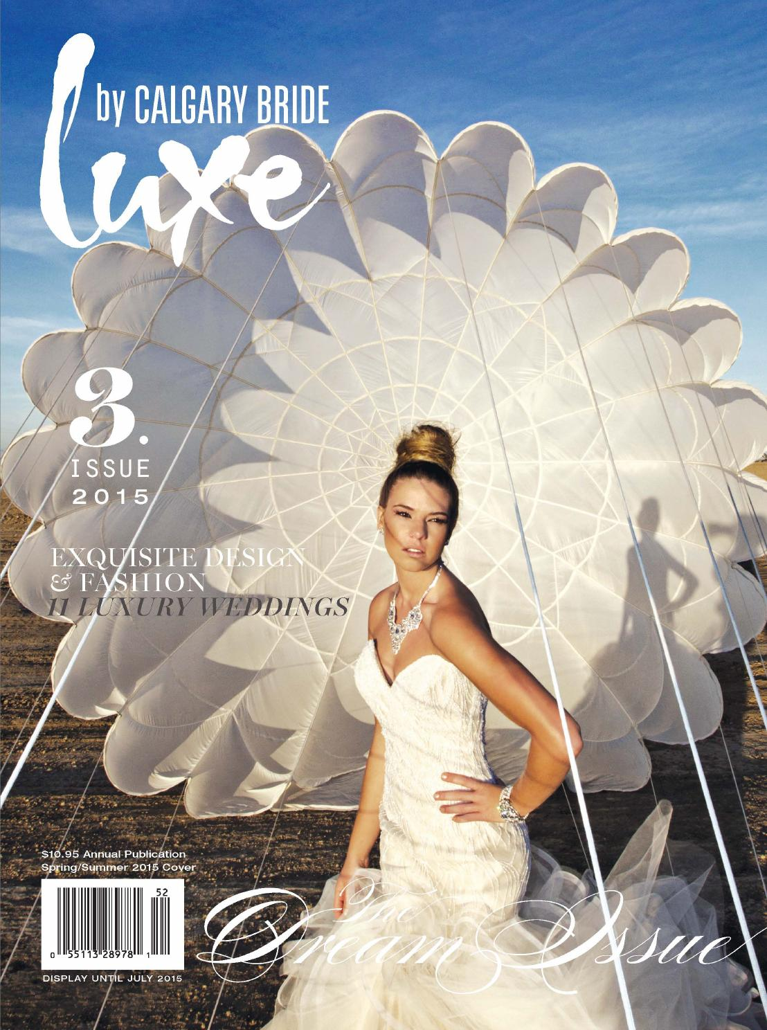 Luxe by Calgary Bride Spring 2015 by Calgary Bride - issuu