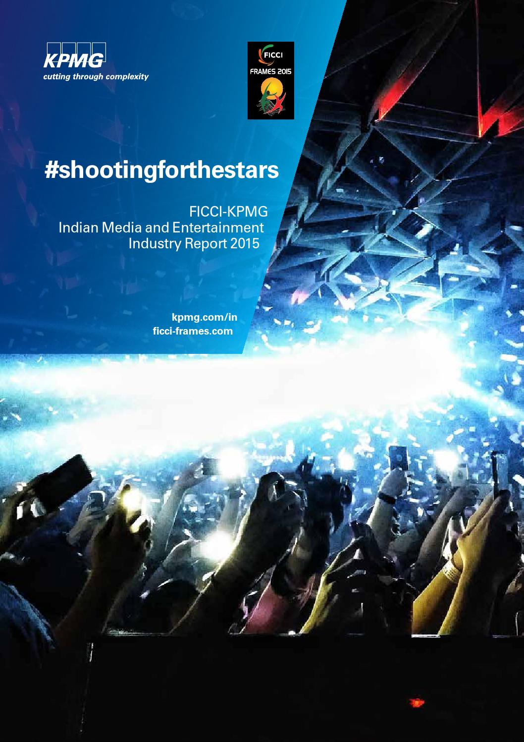 ficci kpmg indian media and entertainment industry Welcome to kpmg in india's media and entertainment industry report micro-site kpmg in india are proud to be the knowledge partners for the ninth consecutive year for ficci frames 2017.