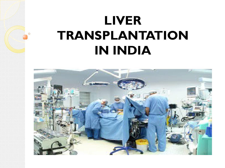 Liver Transplantation In India By Yogesh Raj Issuu