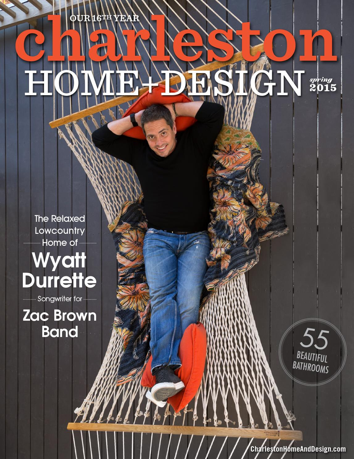 Charleston home design magazine spring 2015 by for Charleston home design magazine