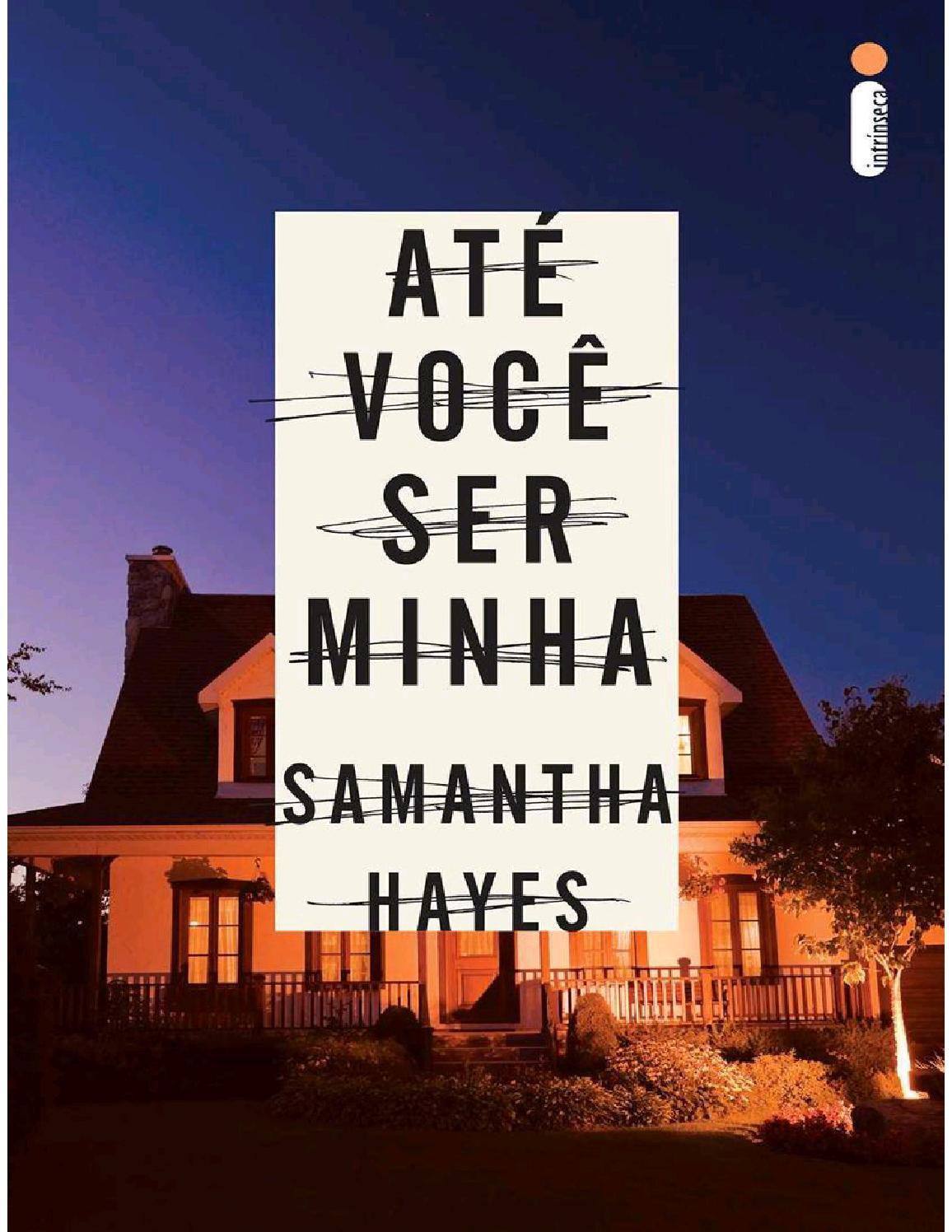 ad692e5d1d Até Você Ser Minha - Samantha Hayes by Mariana Nolasco - issuu