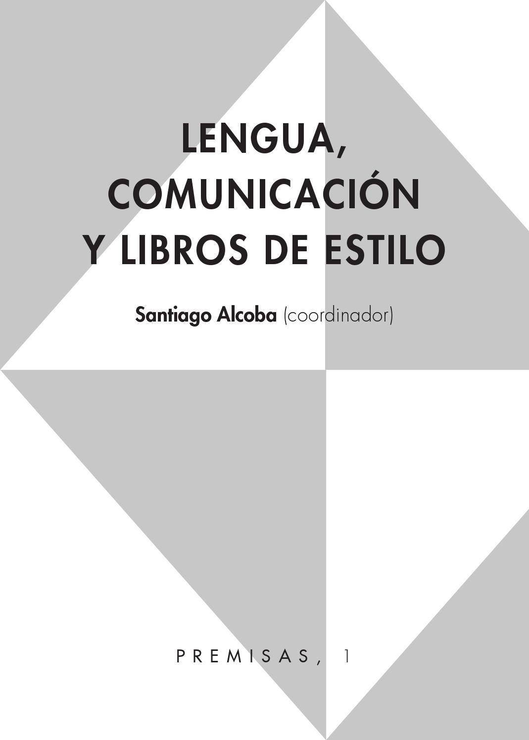 Lengua, comunicación y libros de estilo by Jaime Espinoza Cruzado ...